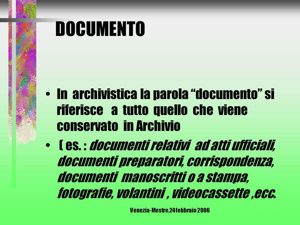 Venezia-Mestre,24 febbraio 2006 ARCHIVIO SINDACALE Appartiene alla tipologia ( o categoria) degli ARCHIVI PRIVATI