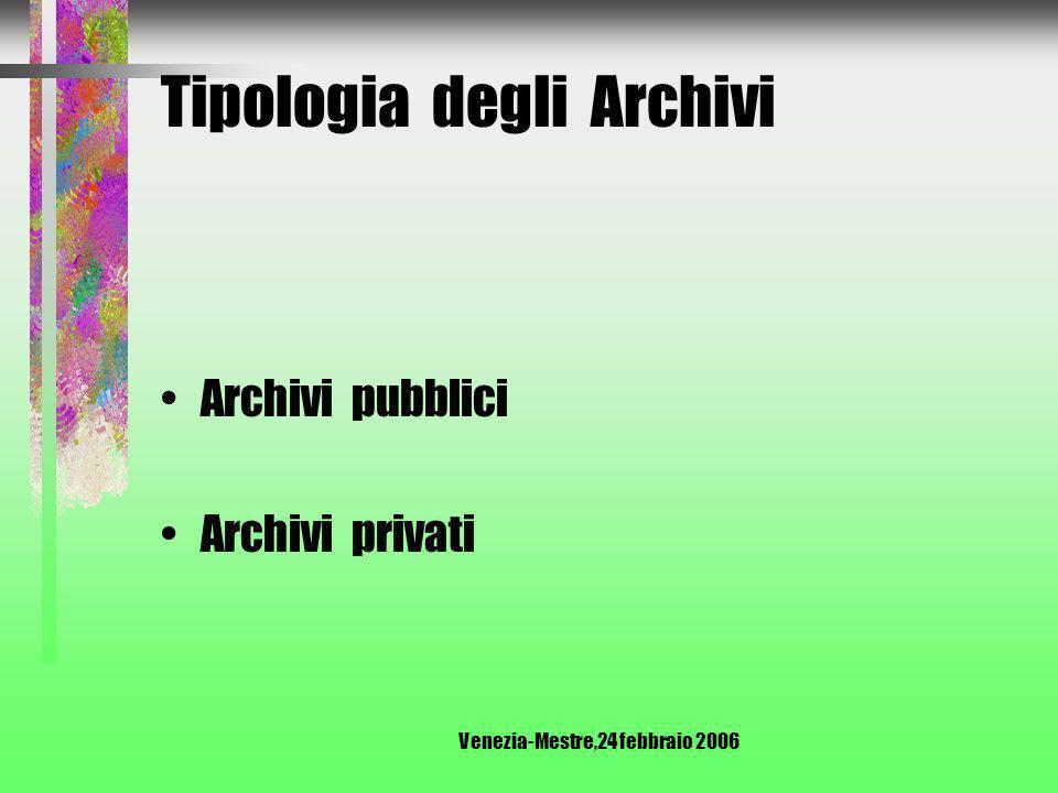 Venezia-Mestre,24 febbraio 2006 ARCHIVIO Archivio corrente Archivio di deposito Archivio storico