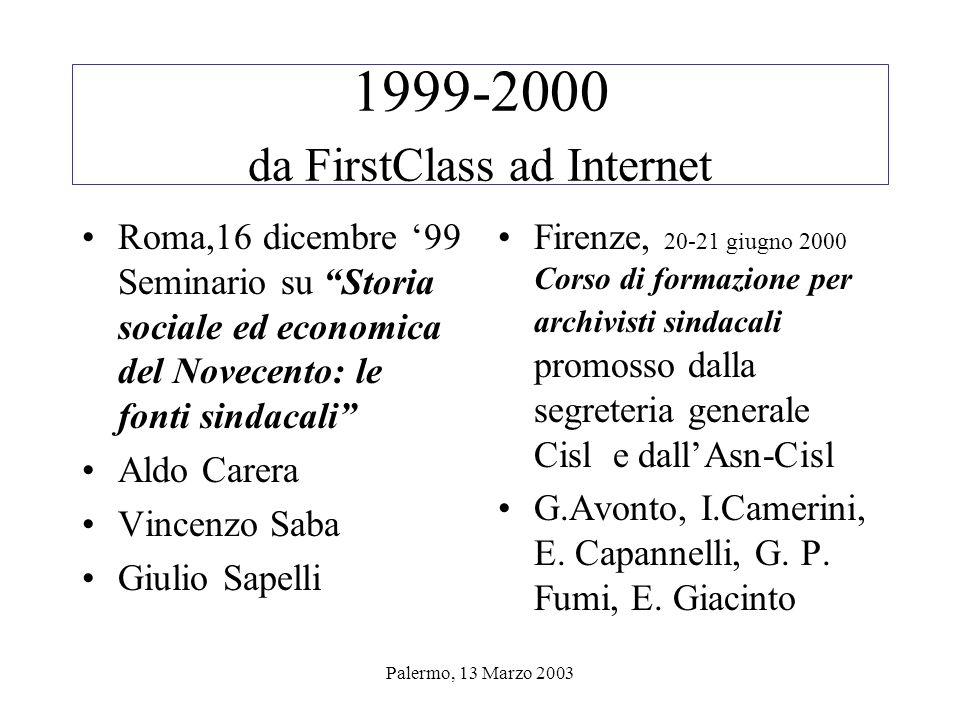 Palermo, 13 Marzo 2003 1997-2000 un triennio di approcci e progressi 1997: prima timida presenza su Firstclass scarsità di risorse umane e finanziarie