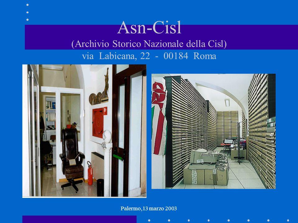 Palermo,13 marzo 2003 Asn-Cisl (Archivio Storico Nazionale della Cisl) via Labicana, 22 - 00184 Roma