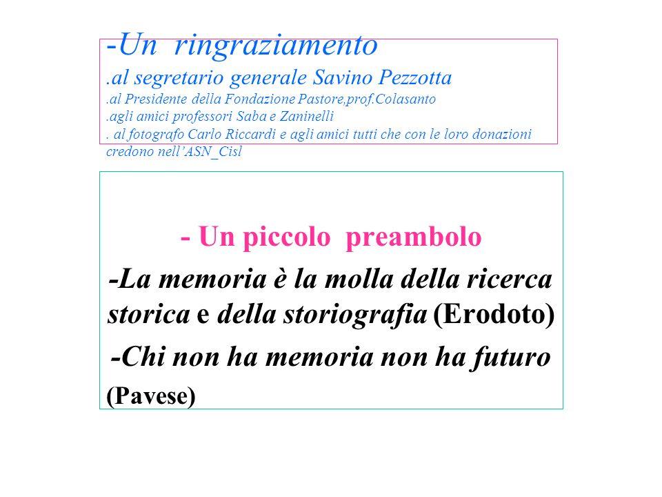-Un ringraziamento.al segretario generale Savino Pezzotta.al Presidente della Fondazione Pastore,prof.Colasanto.agli amici professori Saba e Zaninelli.