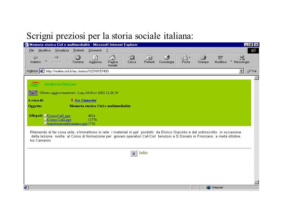 Scrigni preziosi per la storia sociale italiana:
