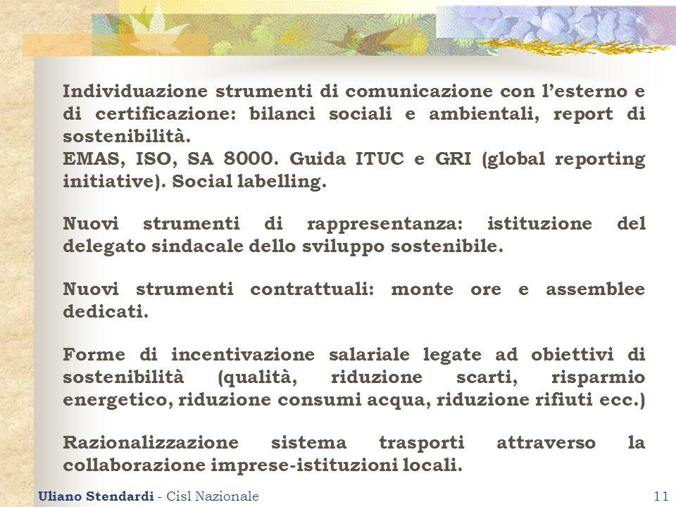 Uliano Stendardi - Cisl Nazionale11 Individuazione strumenti di comunicazione con lesterno e di certificazione: bilanci sociali e ambientali, report d