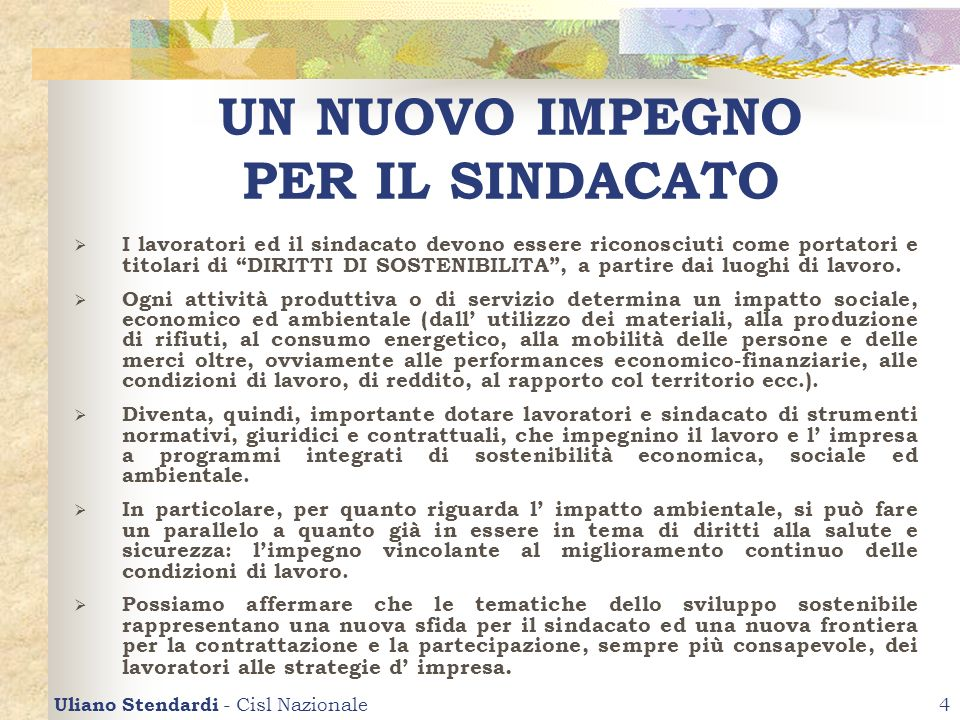 Uliano Stendardi - Cisl Nazionale4 UN NUOVO IMPEGNO PER IL SINDACATO I lavoratori ed il sindacato devono essere riconosciuti come portatori e titolari