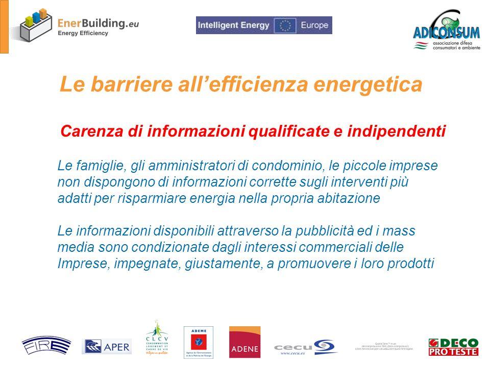 La campagna informativa Sito Internet www.enerbuilding.euwww.enerbuilding.eu Guide in formato pdf Software di autodiagnosi Informazioni relative al programma di attività Informazioni e atti dei convegni e dei seminari Faq Link utili Notizie dal mondo dellenergia