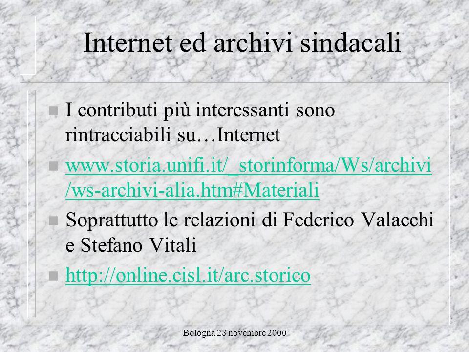 Bologna 28 novembre 2000 Archivi storici sindacali ed Internet Il caso degli altri sindacati italiani ed europei di Enrico Giacinto