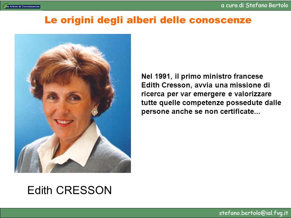a cura di Stefano Bertolo stefano.bertolo@ial.fvg.it Le origini degli alberi delle conoscenze Nel 1991, il primo ministro francese Edith Cresson, avvi
