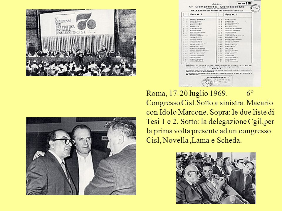 Roma, 17-20 luglio 1969.6° Congresso Cisl.Sotto a sinistra: Macario con Idolo Marcone.