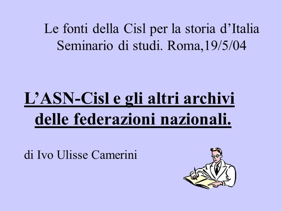 Asn-Cisl (Archivio Storico Nazionale della Cisl) via Labicana, 22 - 00184 Roma Langolo cimeli La cassettazione modulare dei fondi fototeca,circolari e carte congressi