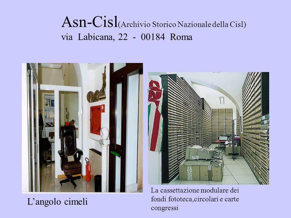 Asn-Cisl (Archivio Storico Nazionale della Cisl) via Labicana, 22 - 00184 Roma Langolo cimeli La cassettazione modulare dei fondi fototeca,circolari e