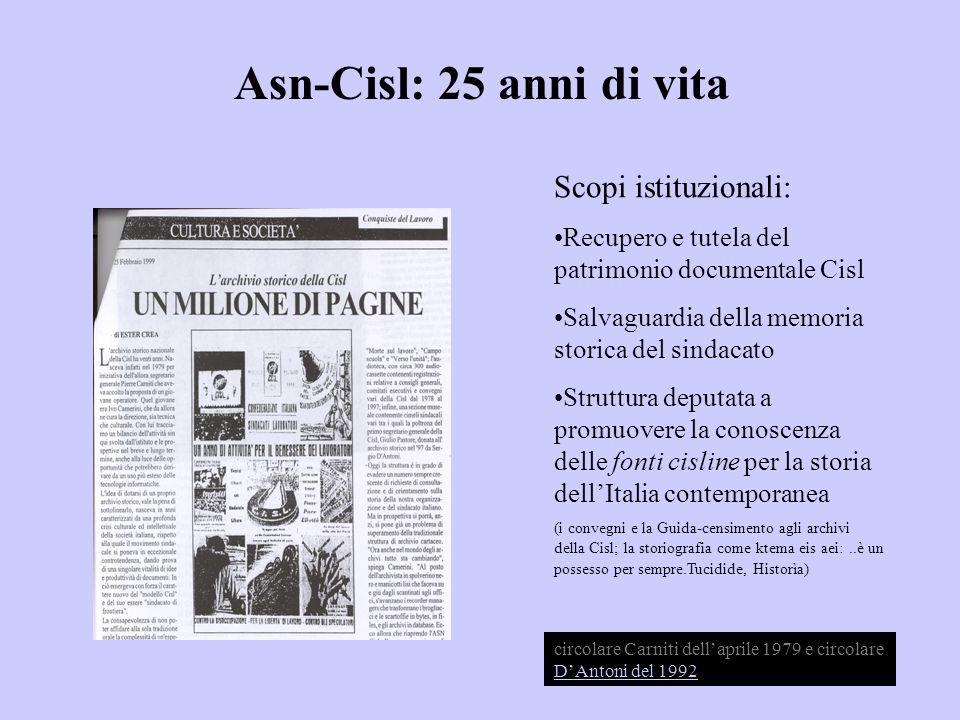 Scopi istituzionali: Recupero e tutela del patrimonio documentale Cisl Salvaguardia della memoria storica del sindacato Struttura deputata a promuover