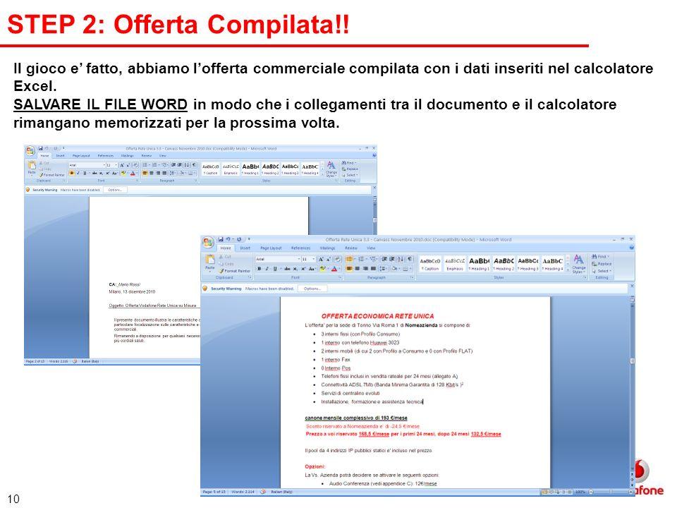 10 Il gioco e fatto, abbiamo lofferta commerciale compilata con i dati inseriti nel calcolatore Excel.