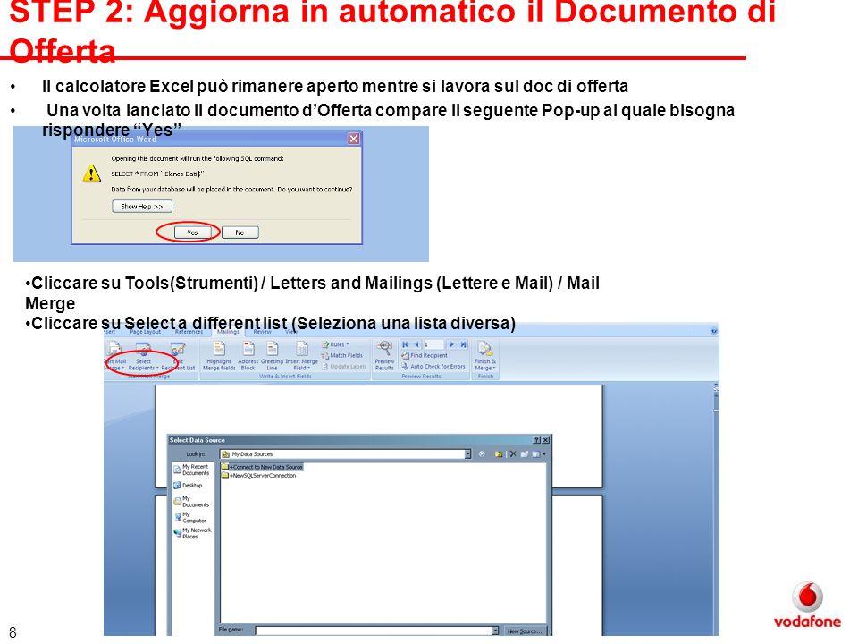 9 STEP 2: Aggiorna in automatico il Documento di Offerta In questo modo si sfogliano le risorse del computer e si seleziona il File excel del Calcolatore VRU (depositato nella stessa cartella del documento di Offerta) SELEZIONARE ELENCO DATI$