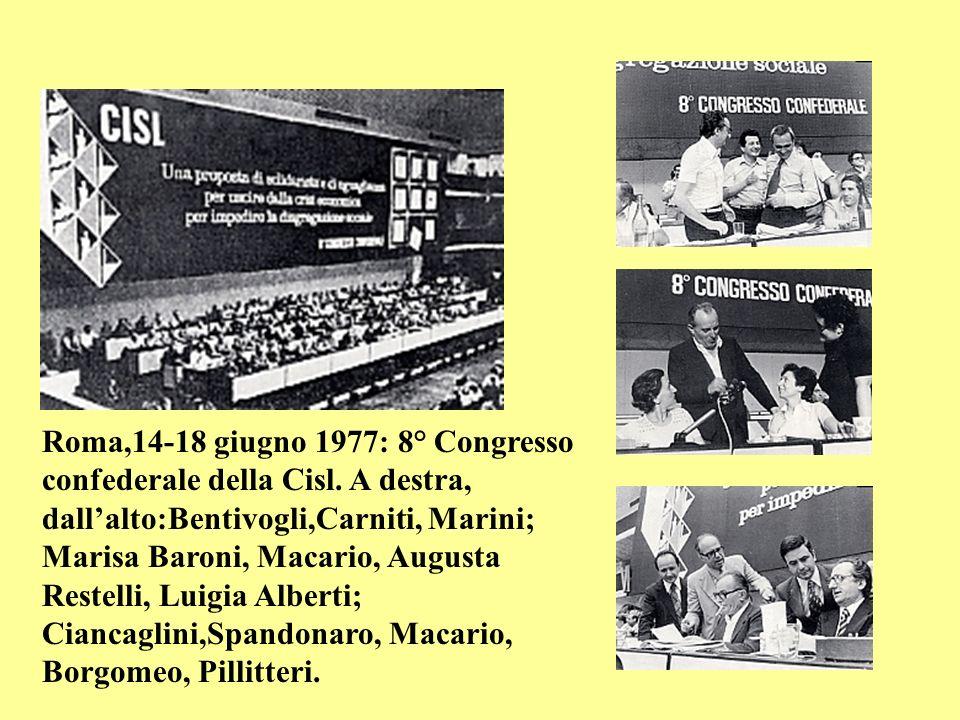 Roma,14-18 giugno 1977: 8° Congresso confederale della Cisl. A destra, dallalto:Bentivogli,Carniti, Marini; Marisa Baroni, Macario, Augusta Restelli,