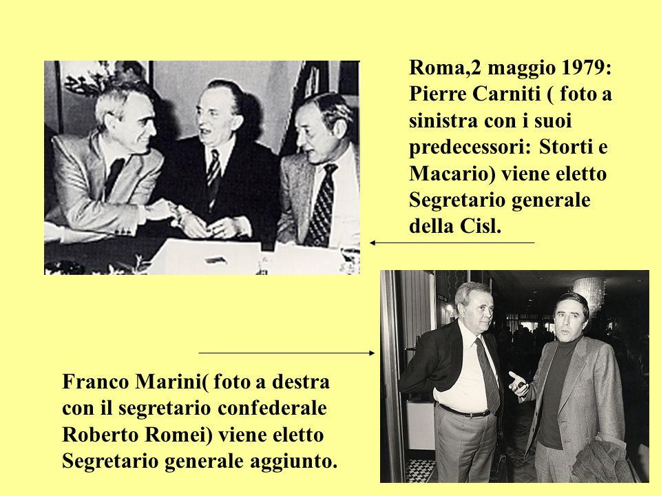 Franco Marini( foto a destra con il segretario confederale Roberto Romei) viene eletto Segretario generale aggiunto. Roma,2 maggio 1979: Pierre Carnit