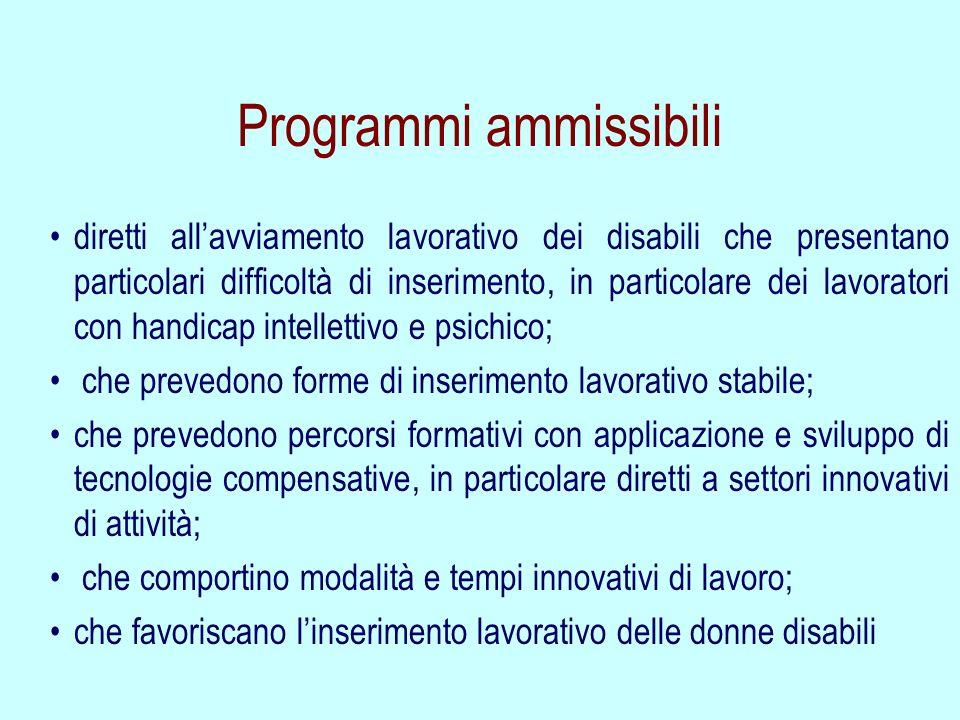 Programmi ammissibili diretti allavviamento lavorativo dei disabili che presentano particolari difficoltà di inserimento, in particolare dei lavorator