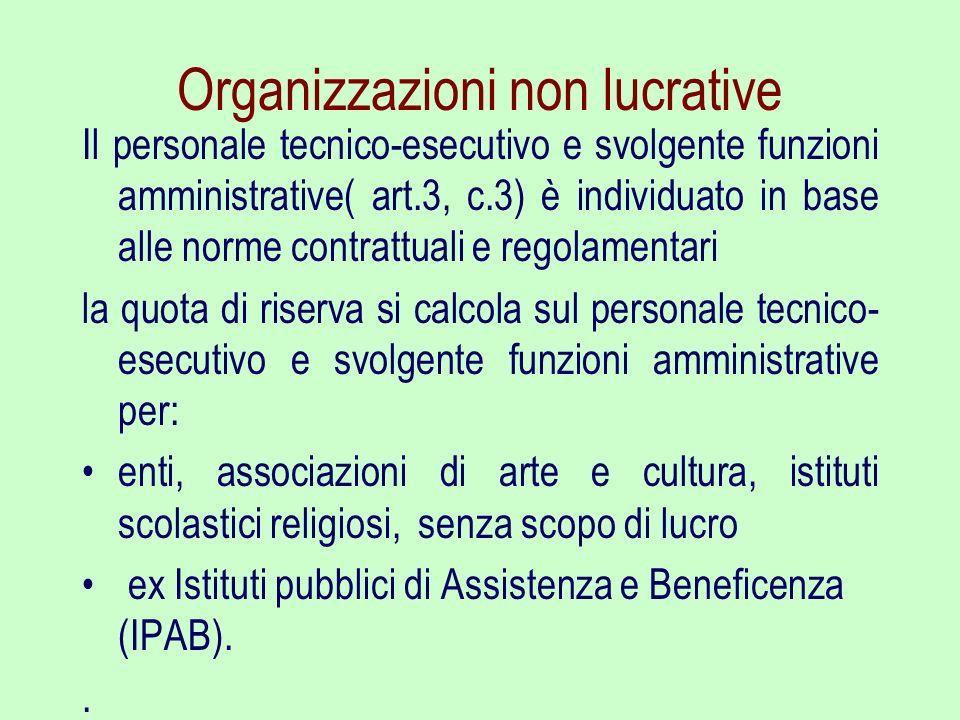 Organizzazioni non lucrative Il personale tecnico-esecutivo e svolgente funzioni amministrative( art.3, c.3) è individuato in base alle norme contratt