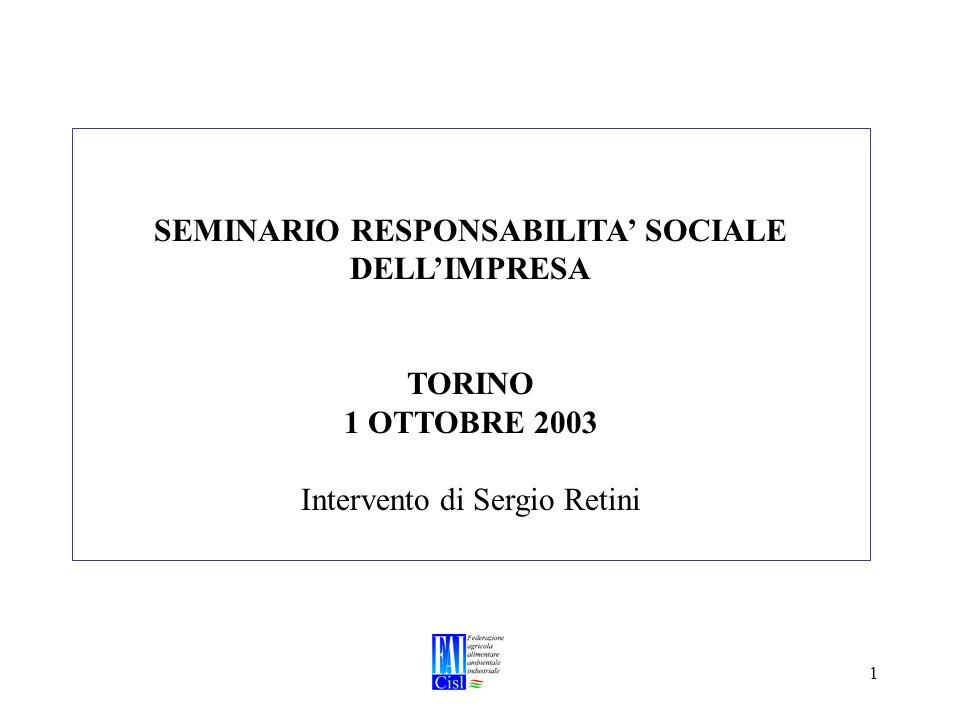 1 SEMINARIO RESPONSABILITA SOCIALE DELLIMPRESA TORINO 1 OTTOBRE 2003 Intervento di Sergio Retini