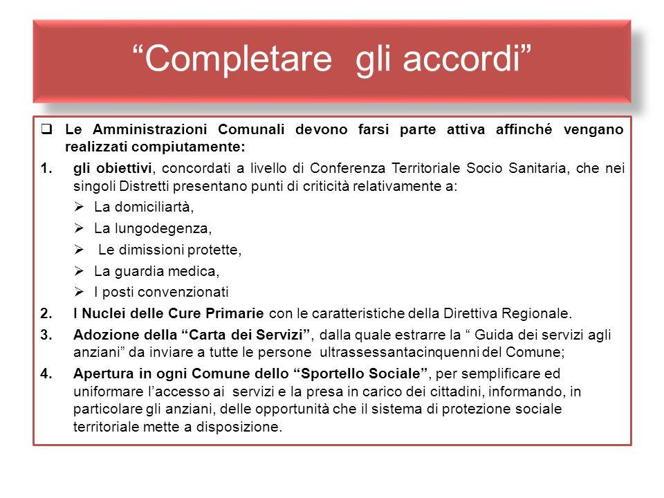 Completare gli accordi Le Amministrazioni Comunali devono farsi parte attiva affinché vengano realizzati compiutamente: 1.gli obiettivi, concordati a