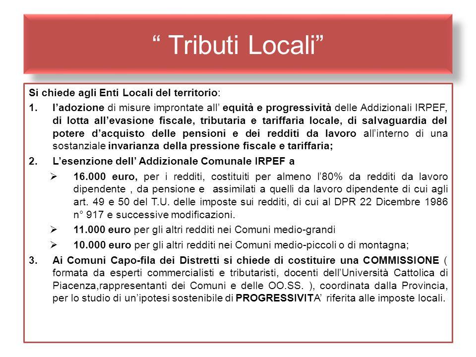 Tributi Locali Si chiede agli Enti Locali del territorio: 1.ladozione di misure improntate all equità e progressività delle Addizionali IRPEF, di lott