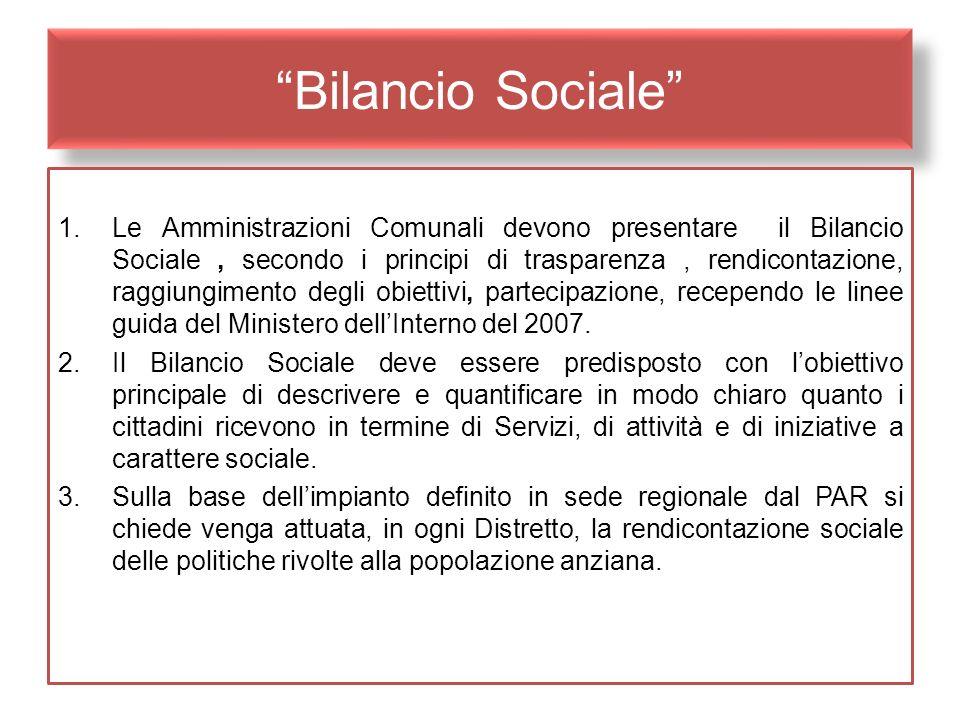 Bilancio Sociale 1.Le Amministrazioni Comunali devono presentare il Bilancio Sociale, secondo i principi di trasparenza, rendicontazione, raggiungimen