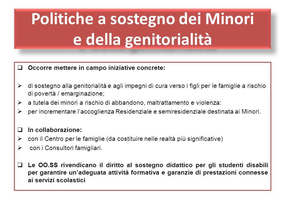 Politiche a sostegno dei Minori e della genitorialità Occorre mettere in campo iniziative concrete: di sostegno alla genitorialità e agli impegni di c