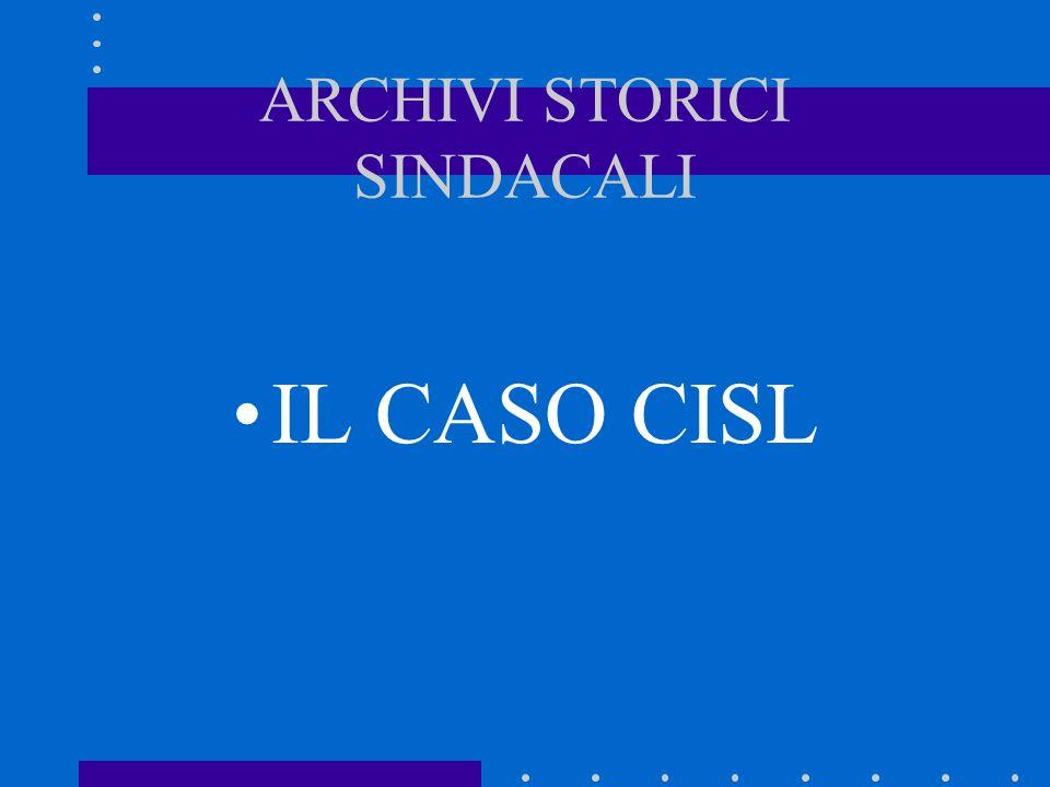 ARCHIVI STORICI SINDACALI IL CASO CISL