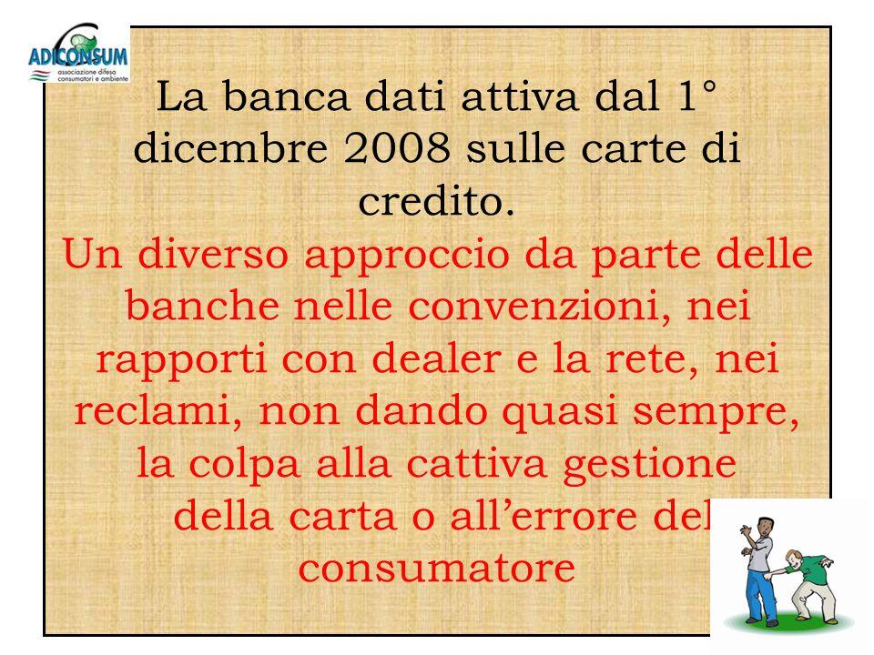 La banca dati attiva dal 1° dicembre 2008 sulle carte di credito.