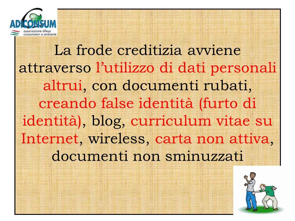 Le frodi non sono solo creditizie, quelle su Internet, o con carte di credito come invece crede la maggioranza delle persone.
