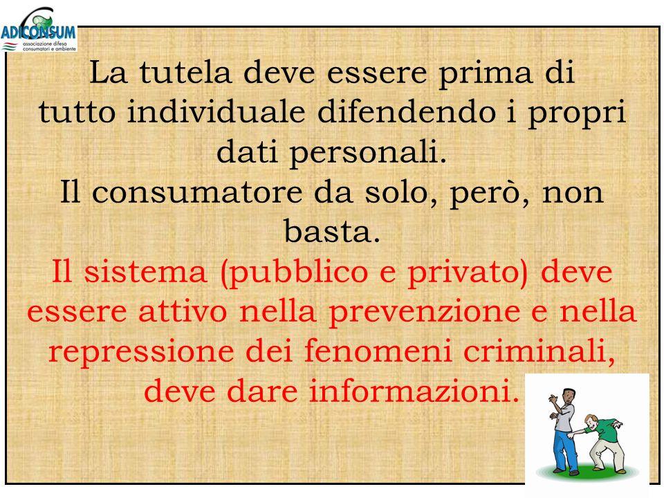 La tutela deve essere prima di tutto individuale difendendo i propri dati personali.