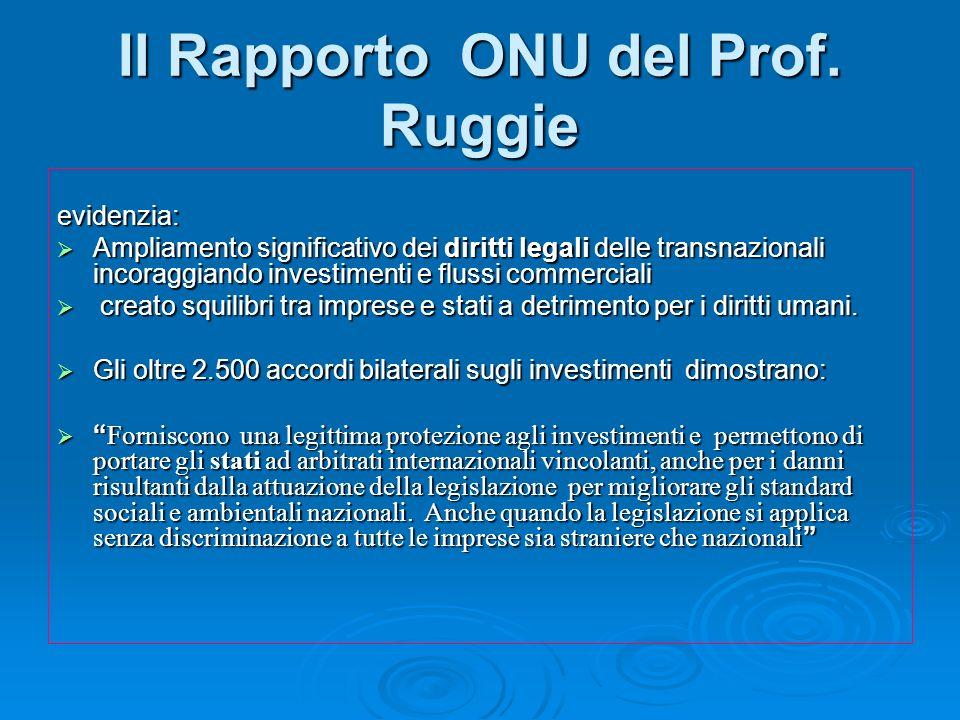 Il Rapporto ONU del Prof. Ruggie evidenzia: Ampliamento significativo dei diritti legali delle transnazionali incoraggiando investimenti e flussi comm