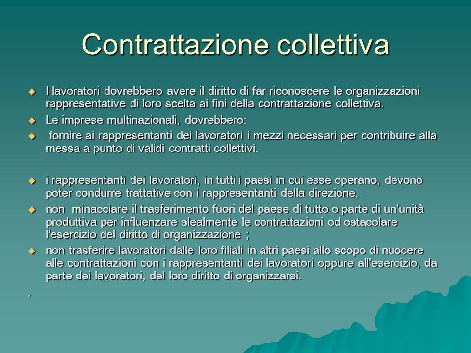 Contrattazione collettiva I lavoratori dovrebbero avere il diritto di far riconoscere le organizzazioni rappresentative di loro scelta ai fini della c