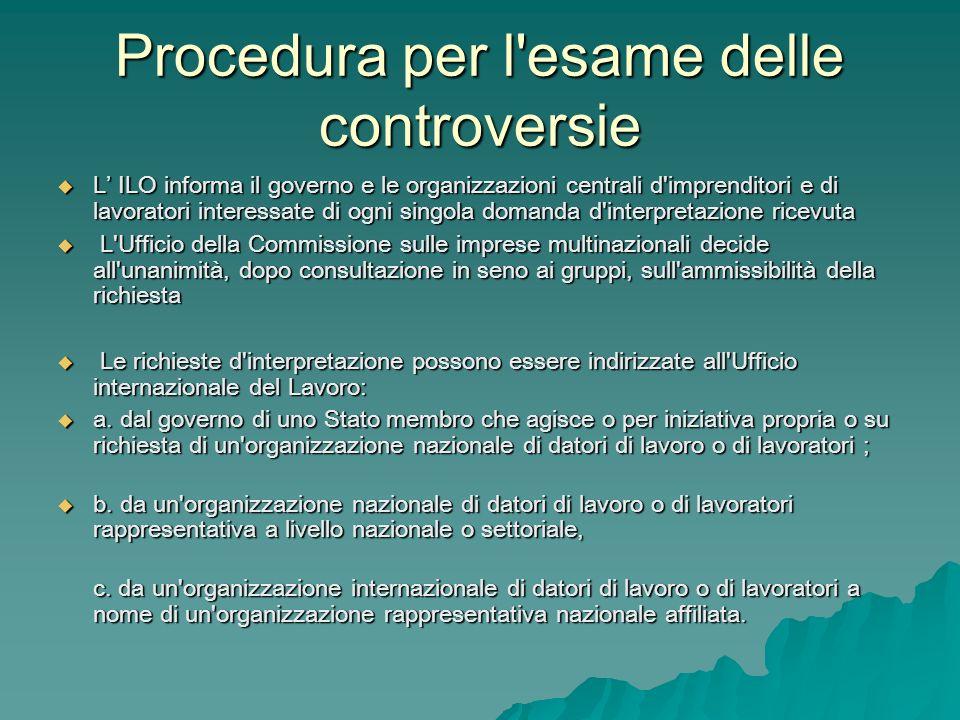 Procedura per l'esame delle controversie L ILO informa il governo e le organizzazioni centrali d'imprenditori e di lavoratori interessate di ogni sing