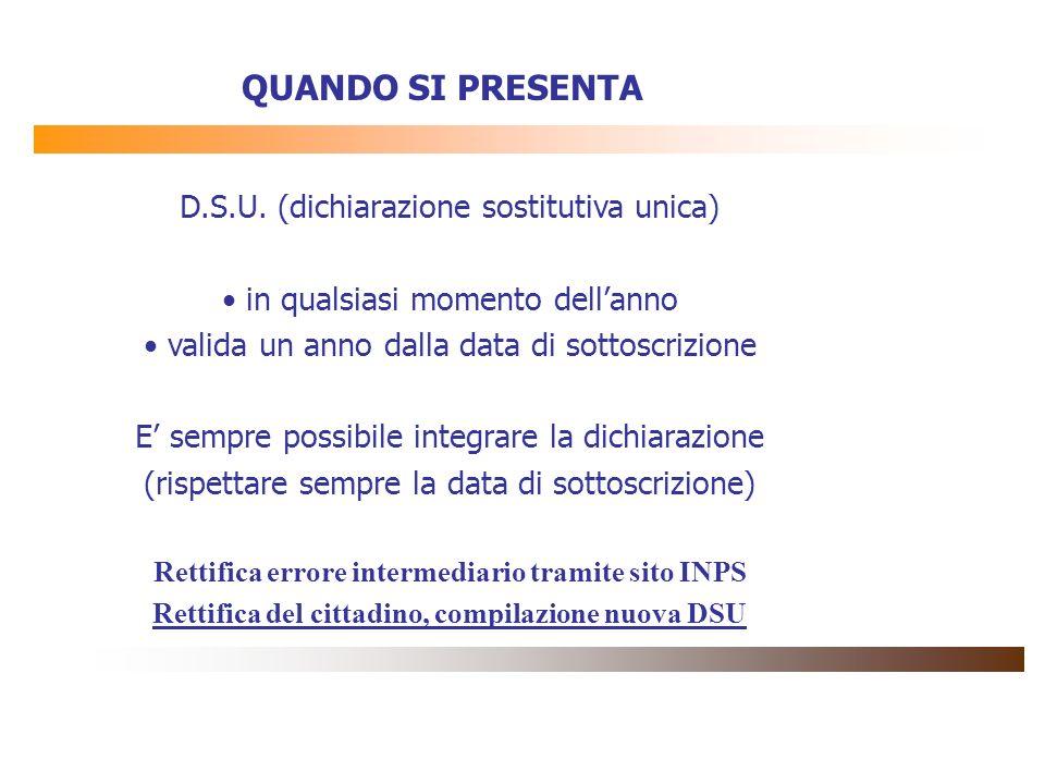 RUOLO DEGLI INTERMEDIARI assistere (DPCM 18 maggio 2001 – modelli) i cittadini nella compilazione della dichiarazione; consegnare la DSU e lattestazione riportante il risultato del calcolo; accettare il modello precompilato, formalmente corretto; trasmettere telematicamente le dichiarazioni, entro 10 giorni, alla banca dati dellINPS (per i CAF), on-line (Comuni… conservare i dati, in formato cartaceo o elettronico, per due anni