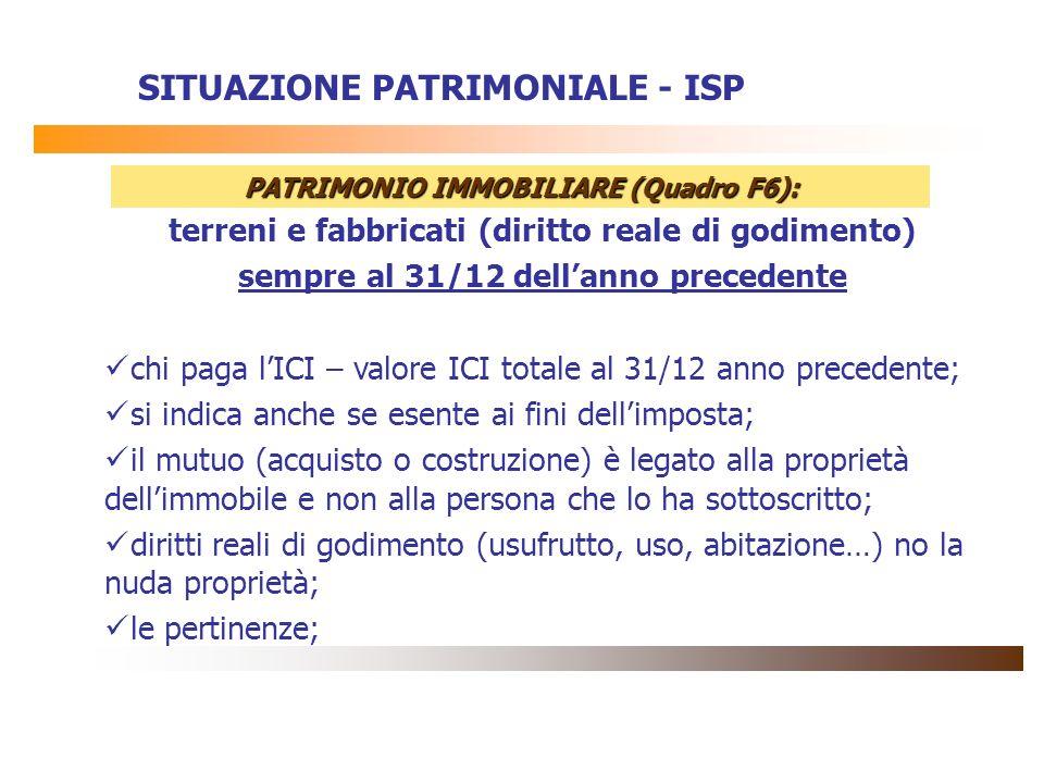 terreni e fabbricati (diritto reale di godimento) sempre al 31/12 dellanno precedente chi paga lICI – valore ICI totale al 31/12 anno precedente; si i