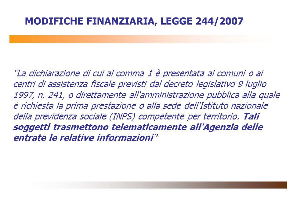 La dichiarazione di cui al comma 1 è presentata ai comuni o ai centri di assistenza fiscale previsti dal decreto legislativo 9 luglio 1997, n. 241, o