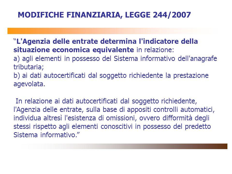 L'Agenzia delle entrate determina l'indicatore della situazione economica equivalente in relazione: a) agli elementi in possesso del Sistema informati