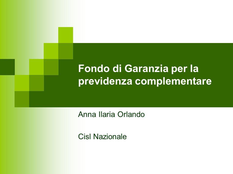 Fondo di Garanzia per la previdenza complementare Anna Ilaria Orlando Cisl Nazionale