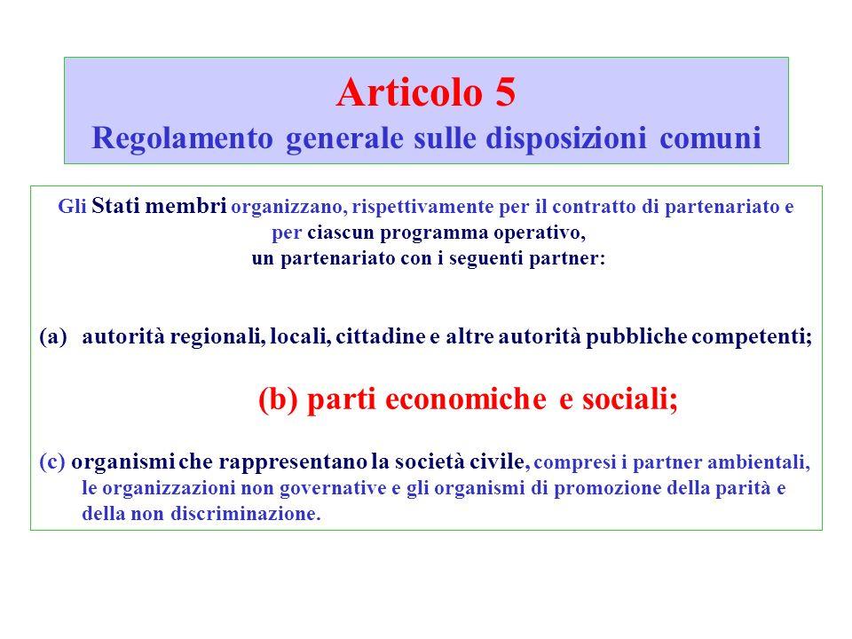 Articolo 5 Regolamento generale sulle disposizioni comuni Gli Stati membri organizzano, rispettivamente per il contratto di partenariato e per ciascun