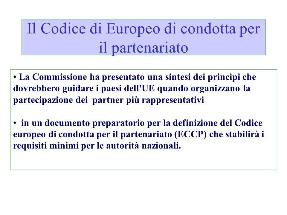 Il Codice di Europeo di condotta per il partenariato La Commissione ha presentato una sintesi dei principi che dovrebbero guidare i paesi dell'UE quan