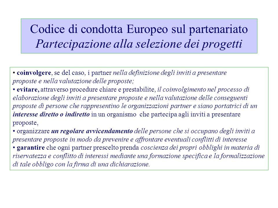 Codice di condotta Europeo sul partenariato Partecipazione alla selezione dei progetti coinvolgere, se del caso, i partner nella definizione degli inv