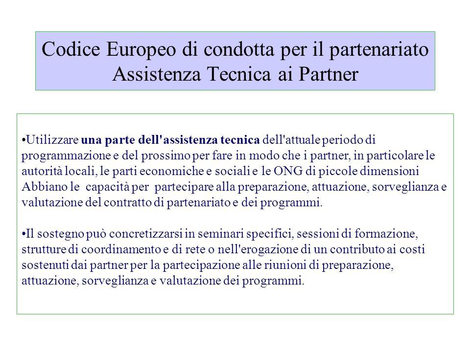 Codice Europeo di condotta per il partenariato Assistenza Tecnica ai Partner Utilizzare una parte dell'assistenza tecnica dell'attuale periodo di prog
