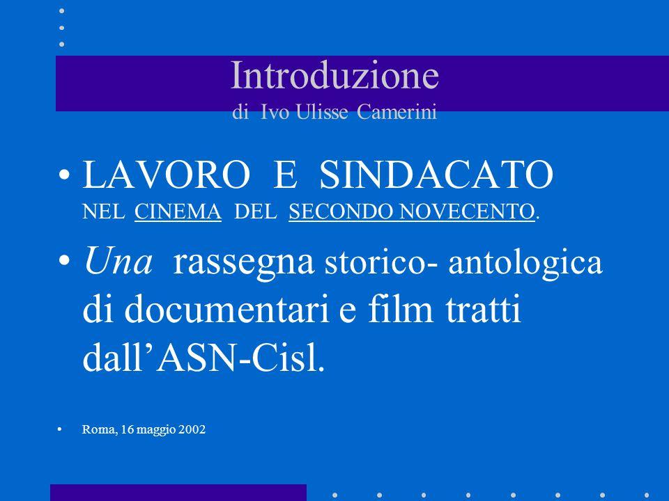 Introduzione di Ivo Ulisse Camerini LAVORO E SINDACATO NEL CINEMA DEL SECONDO NOVECENTO.