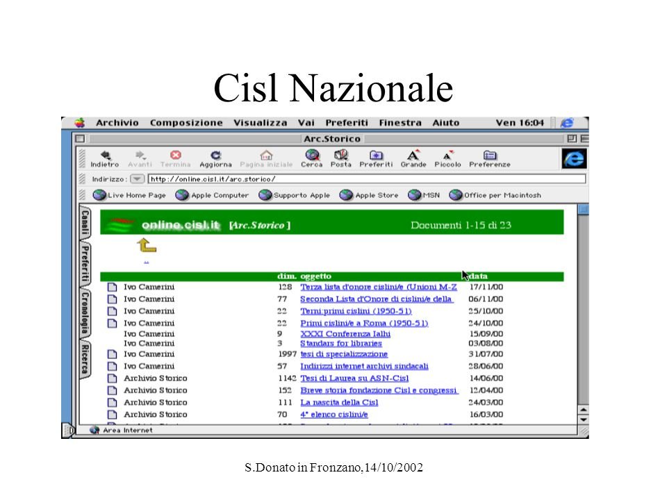 S.Donato in Fronzano,14/10/2002 Archivi storici Cisl in Internet Archivio storico nazionale Cisl Archivio storico Cisl Como Fondazione Vera Nocentini