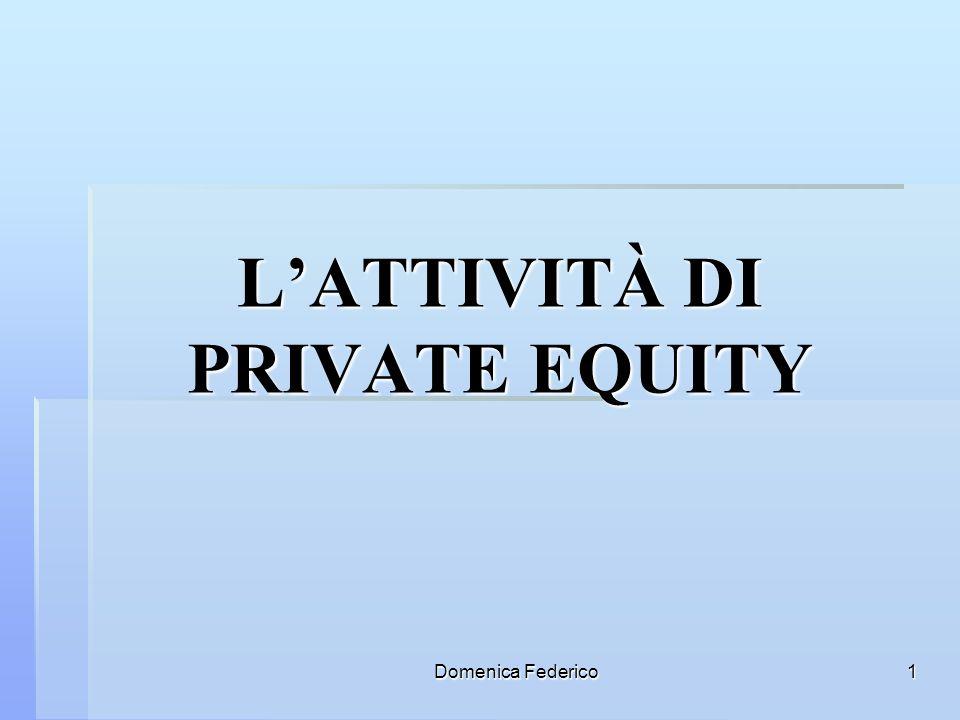 Domenica Federico1 LATTIVITÀ DI PRIVATE EQUITY