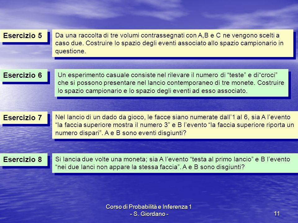 Corso di Probabilità e Inferenza 1 - S. Giordano -11 Esercizio 5 Esercizio 7 Da una raccolta di tre volumi contrassegnati con A,B e C ne vengono scelt