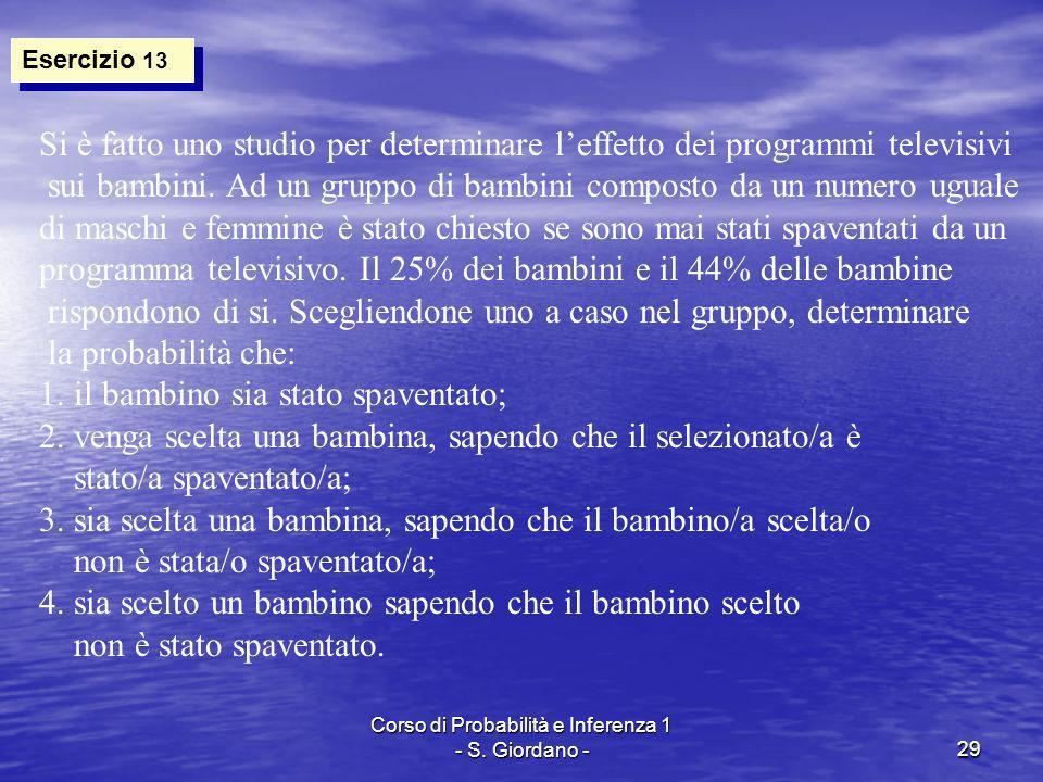 Corso di Probabilità e Inferenza 1 - S. Giordano -29 Esercizio 13 Si è fatto uno studio per determinare leffetto dei programmi televisivi sui bambini.