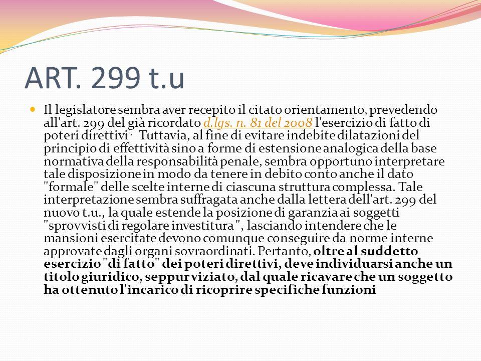 ART. 299 t.u Il legislatore sembra aver recepito il citato orientamento, prevedendo all art.