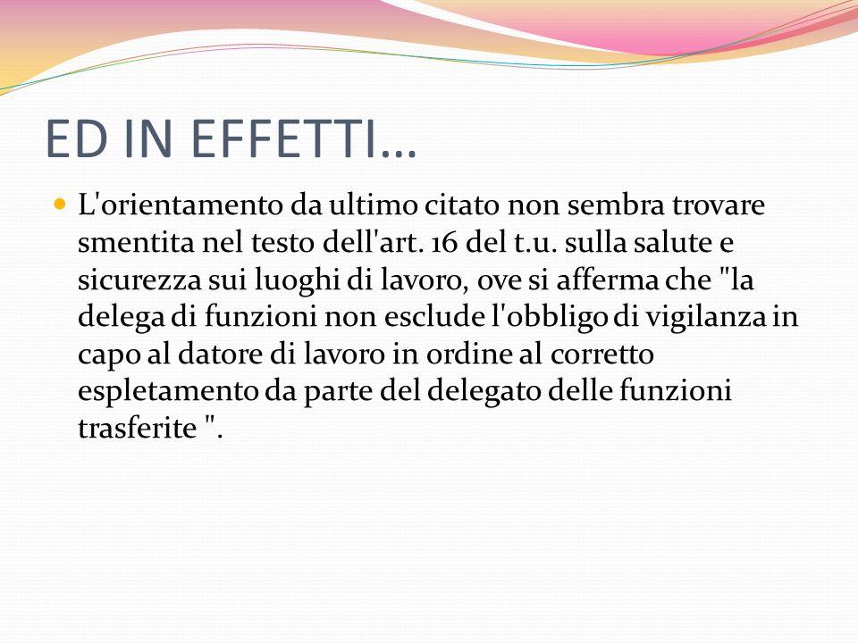 ED IN EFFETTI… L orientamento da ultimo citato non sembra trovare smentita nel testo dell art.