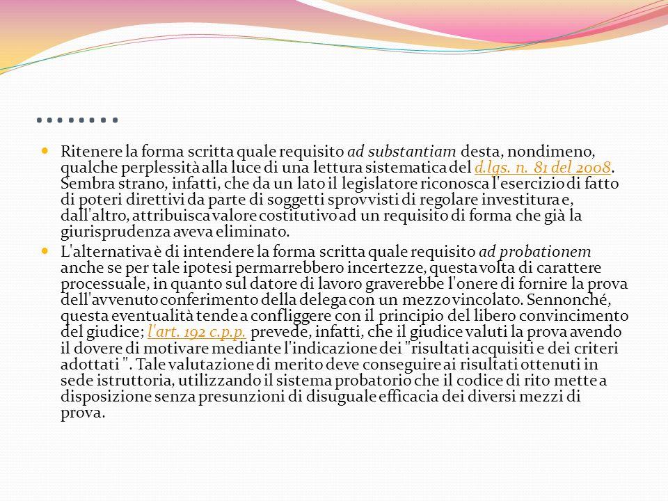 …….. Ritenere la forma scritta quale requisito ad substantiam desta, nondimeno, qualche perplessità alla luce di una lettura sistematica del d.lgs. n.